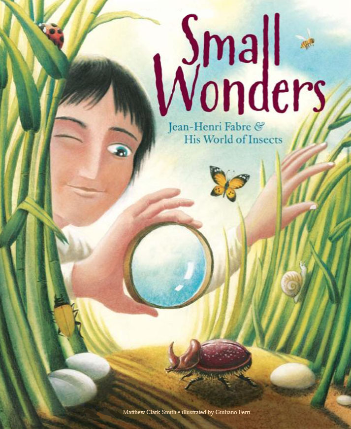 Book Buzz: Small Wonders– Jean-Henri Fabre & His World of Insects