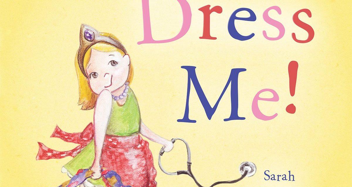 Virtual Storytime: Oxford Author Sarah Frances Hardy Returns With 'Dress Me!'