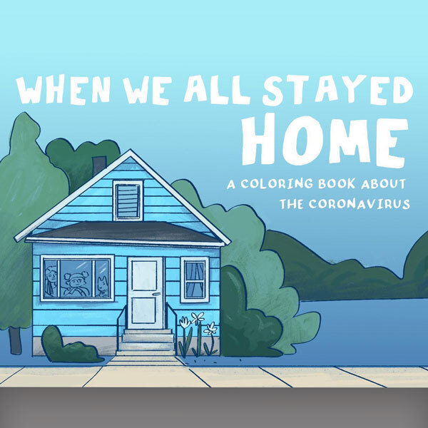 """""""When We All Stayed Home"""" Coloring Book"""