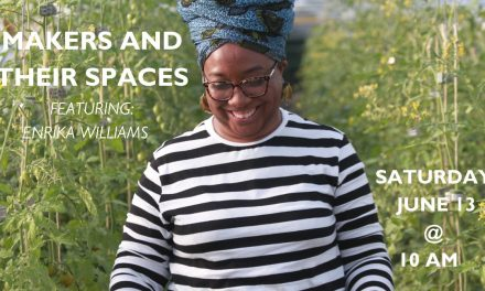 Makers in Their Spaces: Enrika Williams